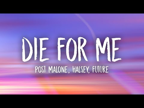 Post Malone - Die For Me (Lyrics) ft. Halsey, Future