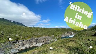 Hiking trip in Abisko National Park, Sweden | Travel guide