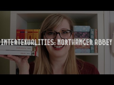 Intertexualities: Northanger Abbey