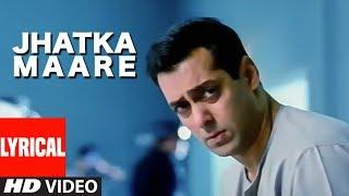 Jhatka Maare Lyrical Video Song   Kyon Ki  It'S Fate   Salman