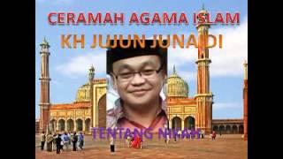 CERAMAH BAHASA SUNDA AGAMA ISLAM KH JUJUN JUNAIDI JUDUL TENTANG NIKAH