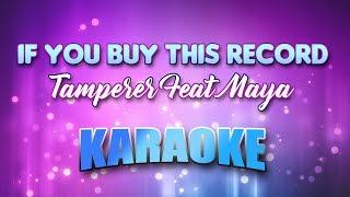 Tamperer Feat Maya - If You Buy This Record Your Life Wi (Karaoke & Lyrics)