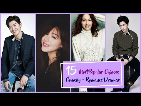 15 Most Popular Chinese Comedy - Romance Dramas