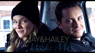 Jay & Hailey - Wake me