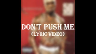 50 Cent ft. Lloyd Banks & Eminem - Don't Push Me (Lyric Video)
