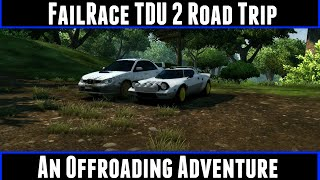 FailRace TDU 2 Road Trip An Offroading Adventure