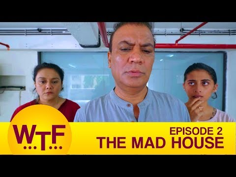 Dice Media   What The Folks   Web Series   S01E02 - The Mad House