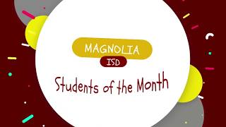 Magnolia ISD Students of the Month for March 2018