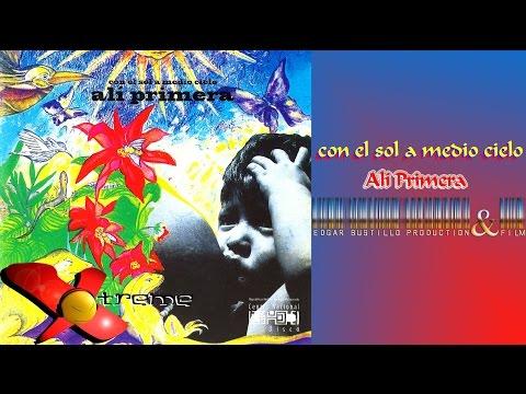 Con el sol a medio cielo (Disco Completo 1982) - Ali Primera (Video)