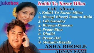 Kabhi To Nazar Milao | Adnan Sami & Asha Bhosle Full Album ||