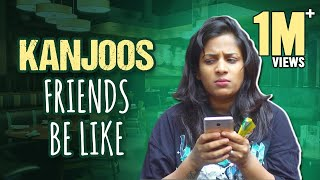 Every Kanjoos Friend Ever || Mahathalli || Tamada Media