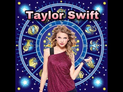 Zodiac Signs As Taylor Swift Songs