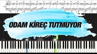 Odam Kireç Tutmuyor [Piyano]+[Nota]+[Karaoke]