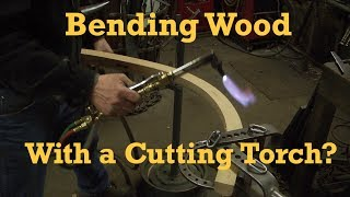 Bending Wood | Relaxing Wood | Twisting Wood  w/ Cutting Torch