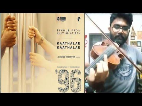 96 Song Kaathalae Kaathalae Song  violin cover | Vijay Sethupathi, Trisha | Govind Vasantha