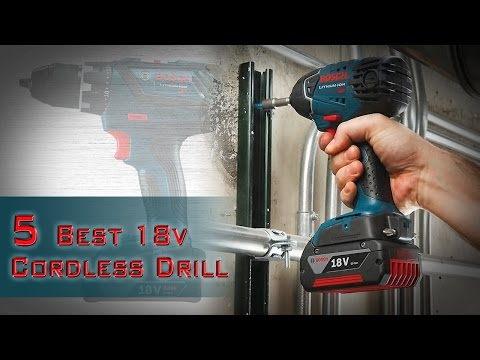5 Best 18v Cordless Drill Review| Best Power Drill 2017| Top Rated Cordless Drills for Home