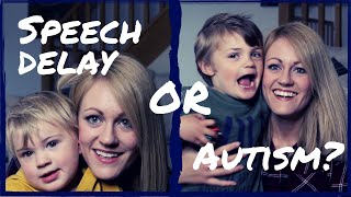 Speech Delay Alone Vs Speech Delay with Autism (from a Mother Who Has Experienced Both!)