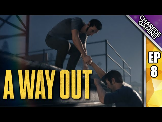 Prison Escape | A Way Out Ep 08 | Charede Plays Co-op With Galakticus