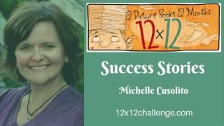 12 x 12 Picture Book Writing Challenge Success Story: Michelle Cusolito