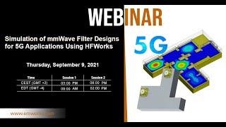 [Webinar] - Simulation of mmWave Filter Designs for 5G Applications Using HFWorks