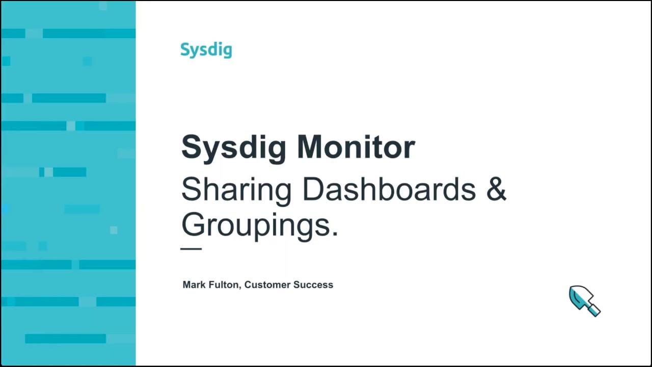 Sysdig Monitor 101 - ダッシュボードとグルーピングの共有