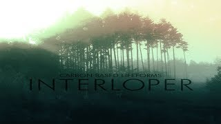Carbon Based Lifeforms   Interloper [Full Album   2015 Remaster]