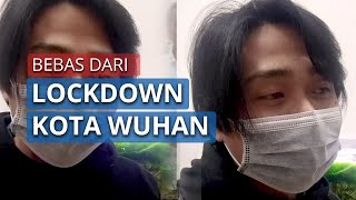 Bebas dari Lockdown Kota Wuhan, WNI: Langsung Nyari Minyak Goreng, Tomat, Cabai