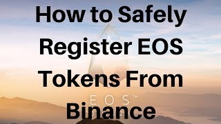 How to Safely Register EOS Tokens From Binance