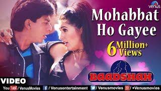 Mohabbat Ho Gayee Hai (Baadshah)