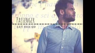 Let Her Go   Passenger (traduzione Italiano)