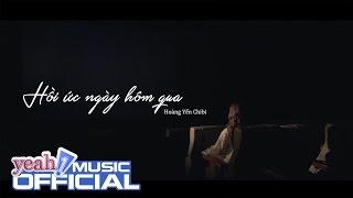 HỒi Ức ngÀy hÔm qua - hoàng yến (story ver.) | official mv