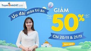 Tuyensinh247.com giảm giá 50 % chỉ trong 2 ngày 20/11 & 21/11