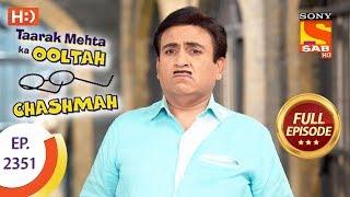 Taarak Mehta Ka Ooltah Chashmah - Ep 2351 - Full Episode - 4th December, 2017
