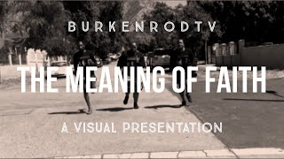 Content of the Month: The MEANING of FAITH (a VISUAL presentation)