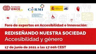 """Foro de expertos en Accesibilidad e Innovación. """"Accesibilidad y género"""""""