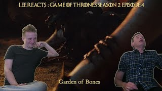 "Lee Reacts: Game of Thrones 2x04 ""Garden of Bones"" Reaction"