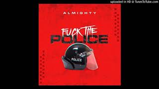 Fuck The Police (Audio) - Almighty (Video)