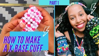 DIY Kandi Cuff Part 1 | Beginner X-base Cuff Tutorial