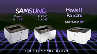 Reset resoftare Samsung Xpress SL C430 C433 CLP 360/365 HP 150 fix firmware reset