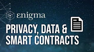 Enigma - Secret Nodes, Private Data & Smart Contracts