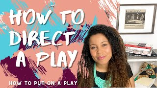 How To Direct a Play   Intro to Directing // How to Put on a Play // Theatre Advice