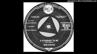 Don Gibson - A Stranger To Me