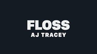 AJ Tracey   Floss (ft. MoStack & Not3s) [Lyrics]