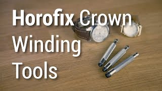 Horofix Watch Crown Winding Tools for Watchmakers