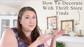 How To Decorate With Thrift Store Finds | Budget Friendly Decorating | Vintage Cottage Decor