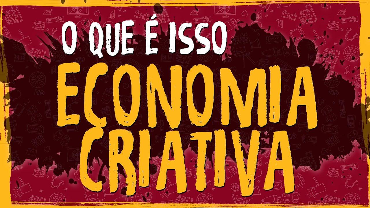 O Que é Isso? Economia Criativa