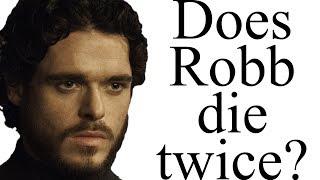 Does Robb Stark die twice?