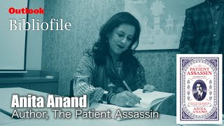 Outlook Bibliofile: In Conversation With Anita Anand, Author Of The Pateint Assassin