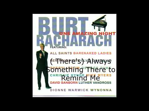 There's Always Something There to Remind Me - Burt Bacharach