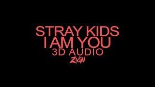 Stray Kids(스트레이 키즈) - I am YOU (3D Audio Version)
